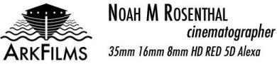 Noah M. Rosenthal – Cinematographer